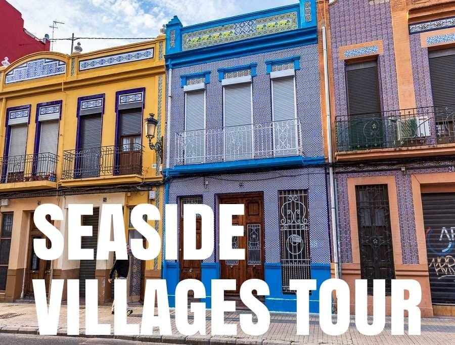 SEASIDE VILLAGES TOUR valencia